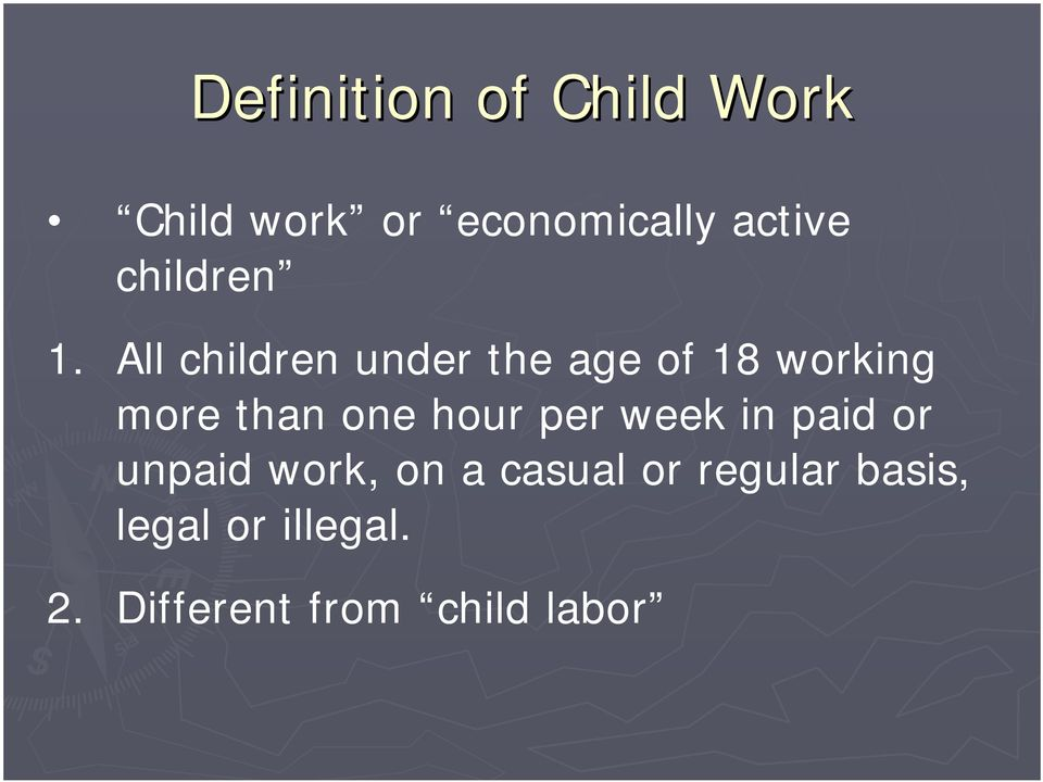 All children under the age of 18 working more than one hour