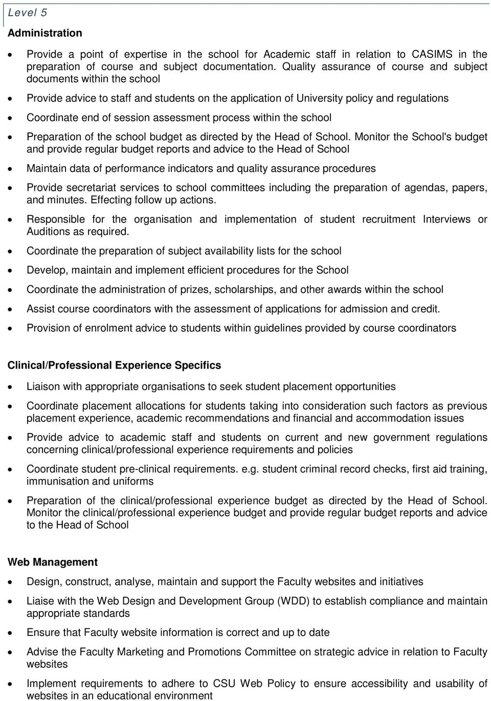 process within the school Preparation of the school budget as directed by the Head of School.