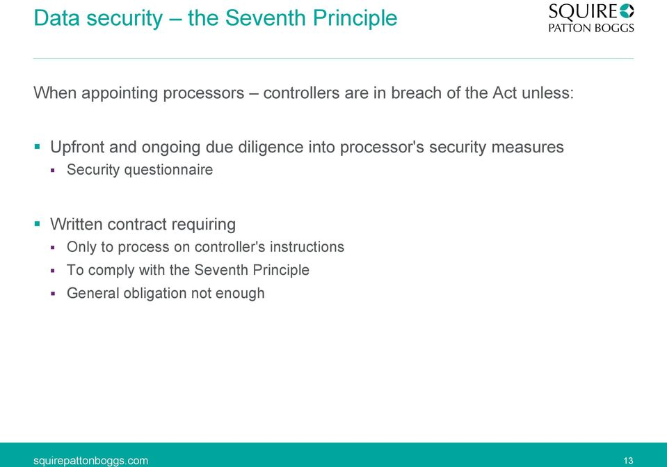 measures Security questionnaire Written contract requiring Only to process on