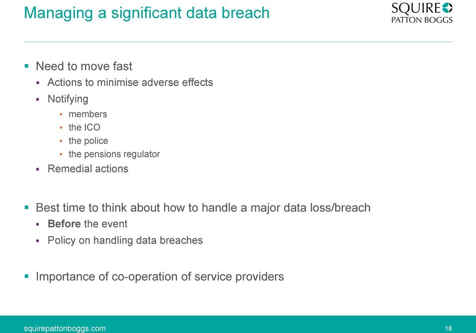 actions Best time to think about how to handle a major data loss/breach Before the