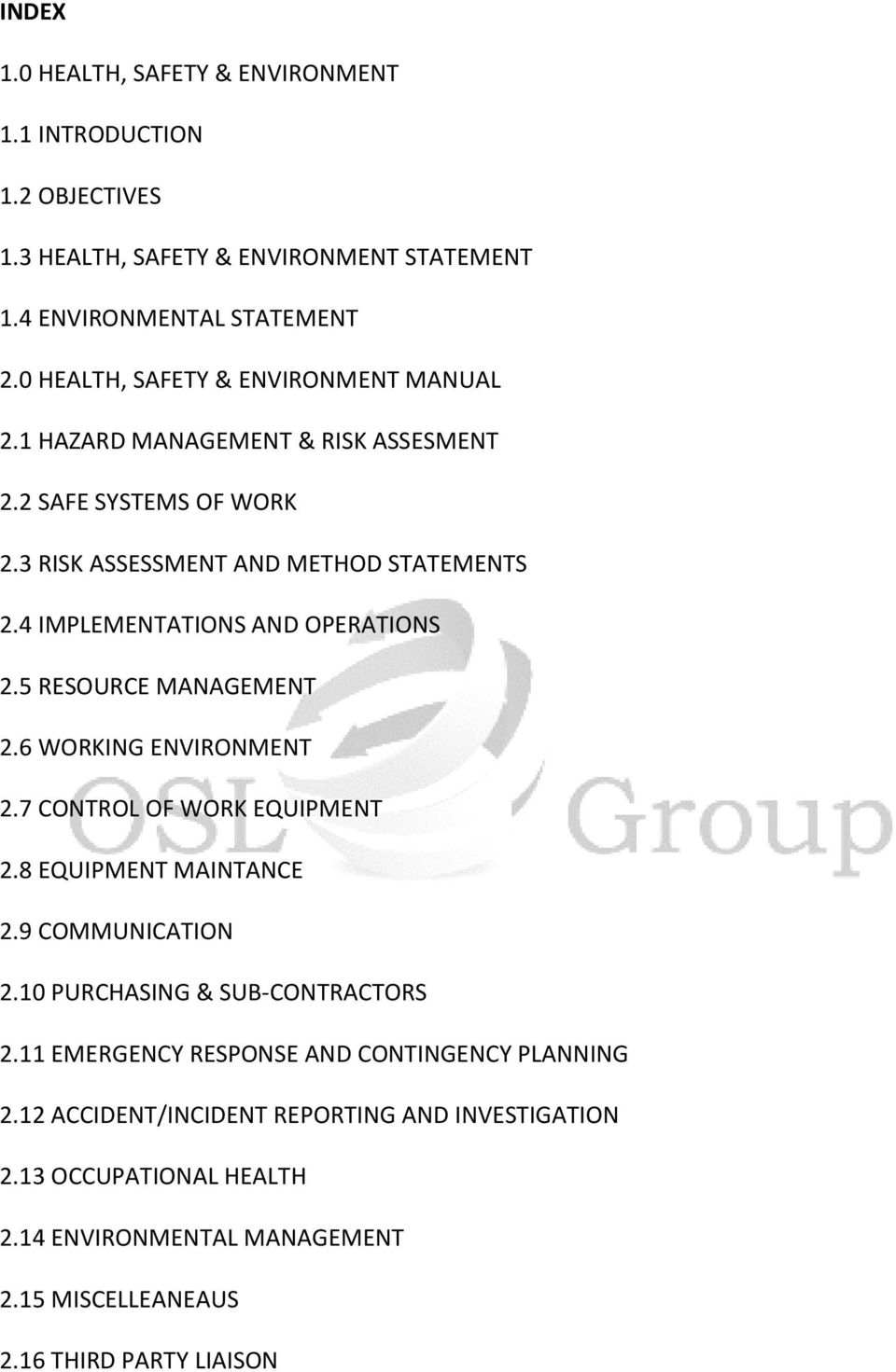 4 IMPLEMENTATIONS AND OPERATIONS 2.5 RESOURCE MANAGEMENT 2.6 WORKING ENVIRONMENT 2.7 CONTROL OF WORK EQUIPMENT 2.8 EQUIPMENT MAINTANCE 2.9 COMMUNICATION 2.