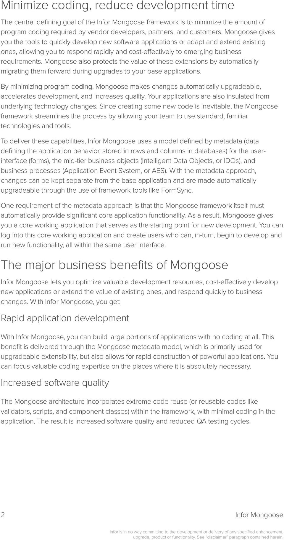 Mongoose also protects the value of these extensions by automatically migrating them forward during upgrades to your base applications.