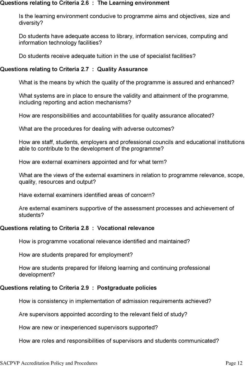 Questions relating to Criteria 2.7 : Quality Assurance What is the means by which the quality of the programme is assured and enhanced?