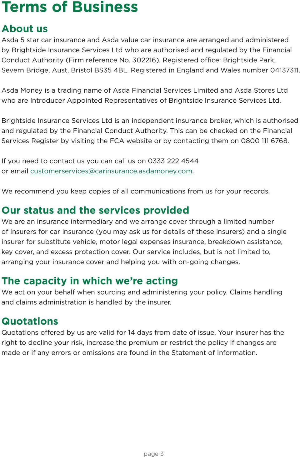 Asda Money is a trading name of Asda Financial Services Limited and Asda Stores Ltd who are Introducer Appointed Representatives of Brightside Insurance Services Ltd.