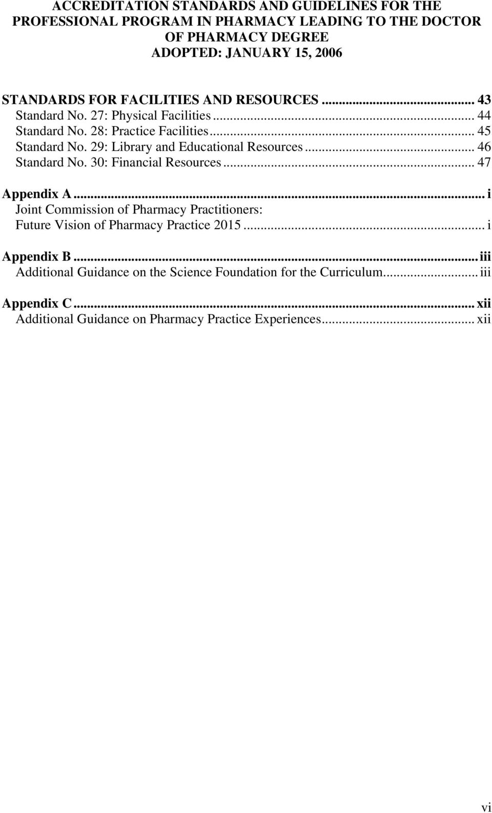 .. i Joint Commission of Pharmacy Practitioners: Future Vision of Pharmacy Practice 2015... i Appendix B.