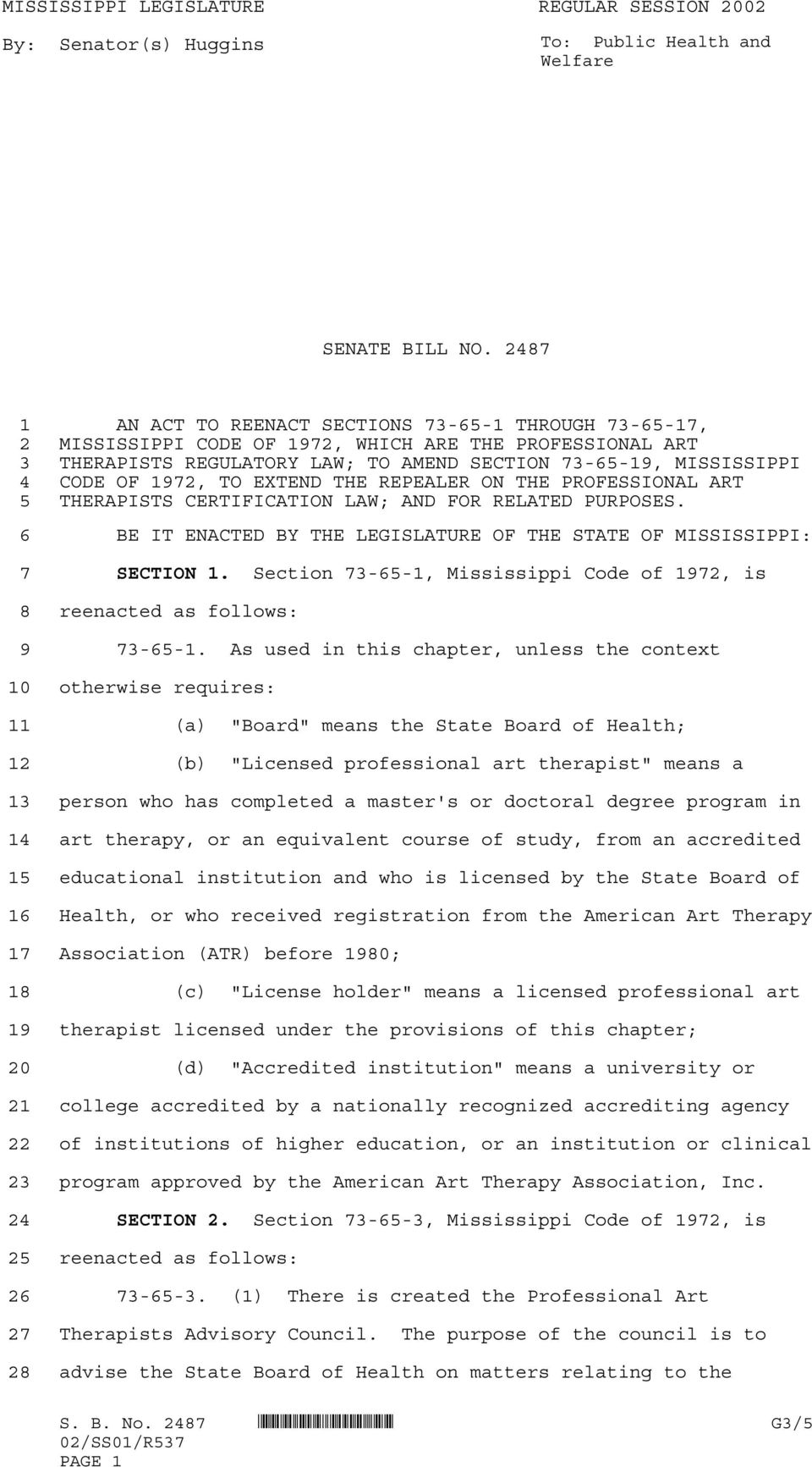 OF 1972, TO EXTEND THE REPEALER ON THE PROFESSIONAL ART THERAPISTS CERTIFICATION LAW; AND FOR RELATED PURPOSES. BE IT ENACTED BY THE LEGISLATURE OF THE STATE OF MISSISSIPPI: 7 SECTION 1.