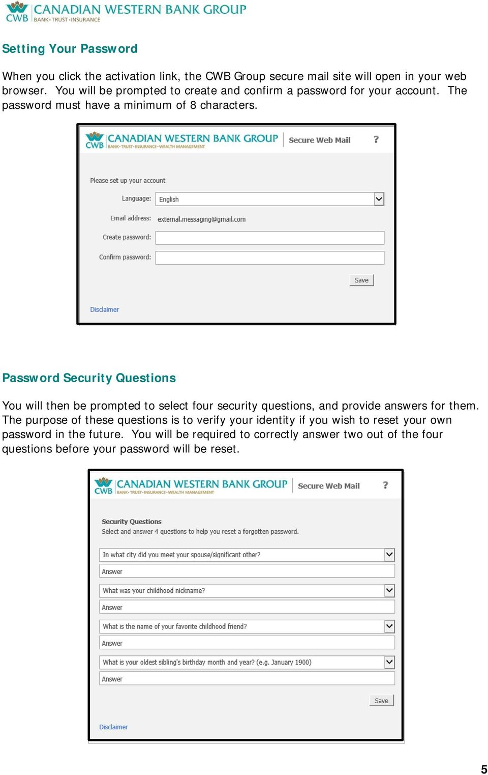 Password Security Questions You will then be prompted to select four security questions, and provide answers for them.
