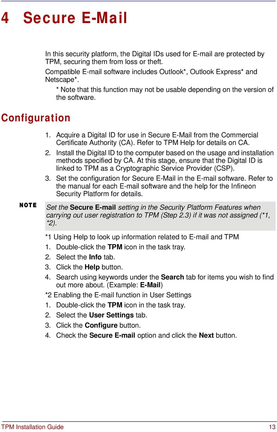 Acquire a Digital ID for use in Secure E-Mail from the Commercial Certificate Authority (CA). Refer to TPM Help for details on CA. 2.