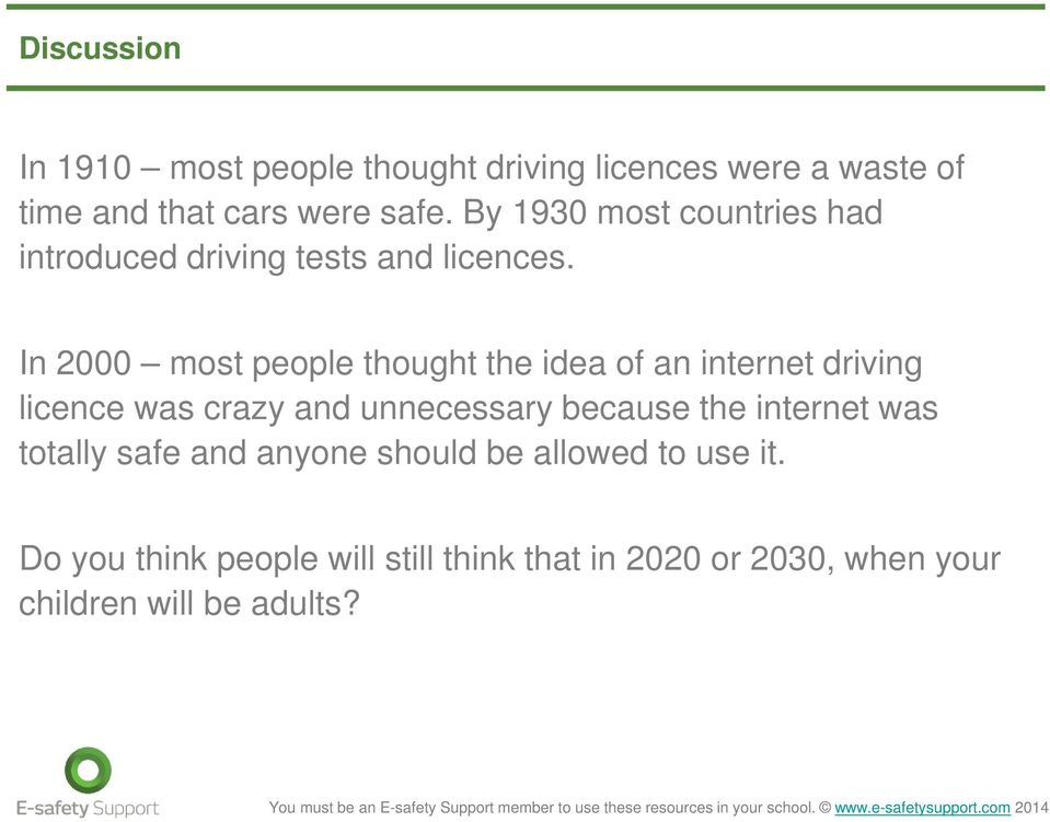 In 2000 most people thought the idea of an internet driving licence was crazy and unnecessary because the