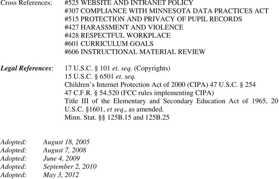 (Copyrights) 15 U.S.C. 6501 et. seq. Children s Internet Protection Act of 2000 (CIPA) 47 U.S.C. 254 47 C.F.R. 54.