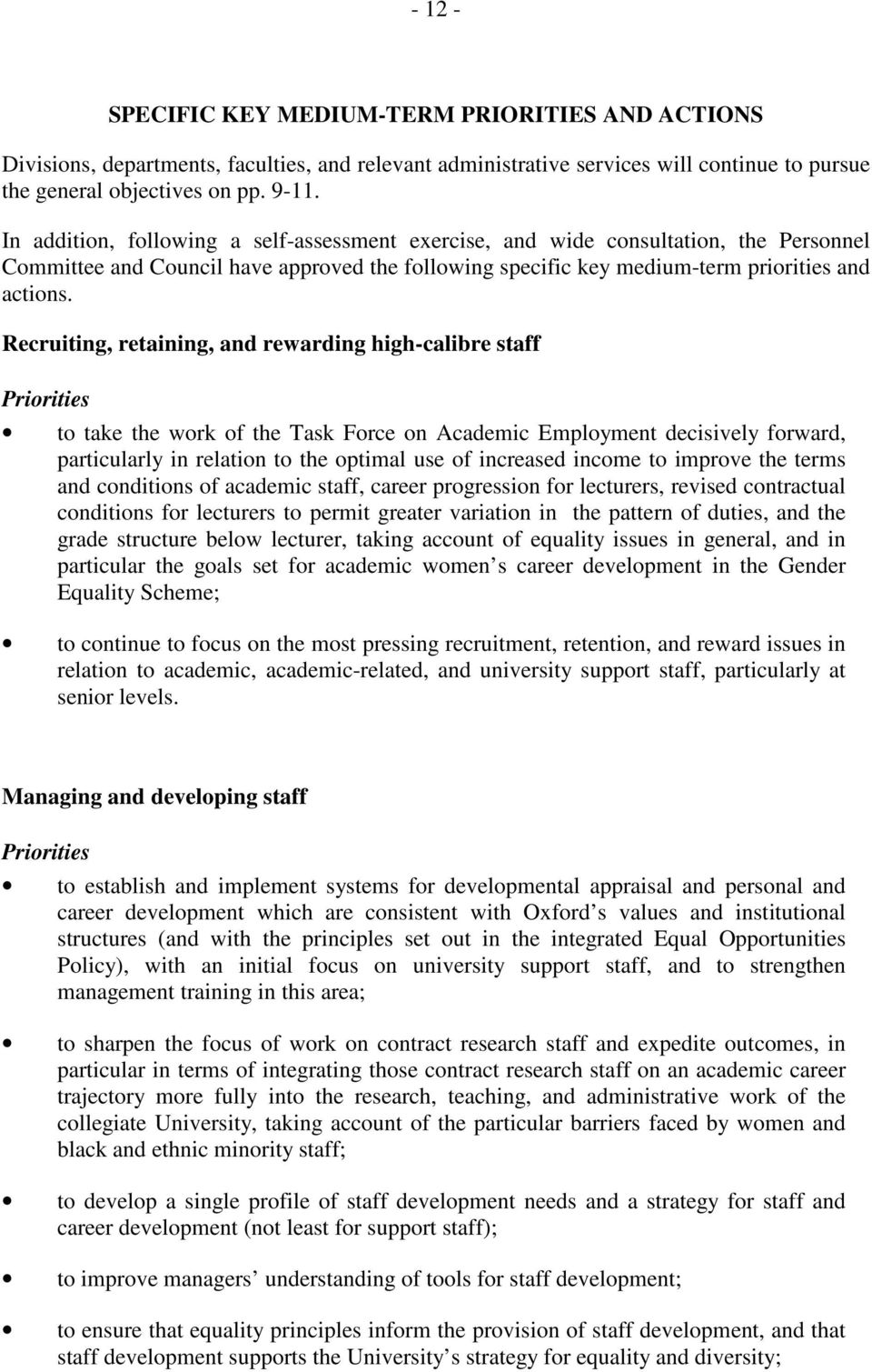 Recruiting, retaining, and rewarding high-calibre staff Priorities to take the work of the Task Force on Academic Employment decisively forward, particularly in relation to the optimal use of