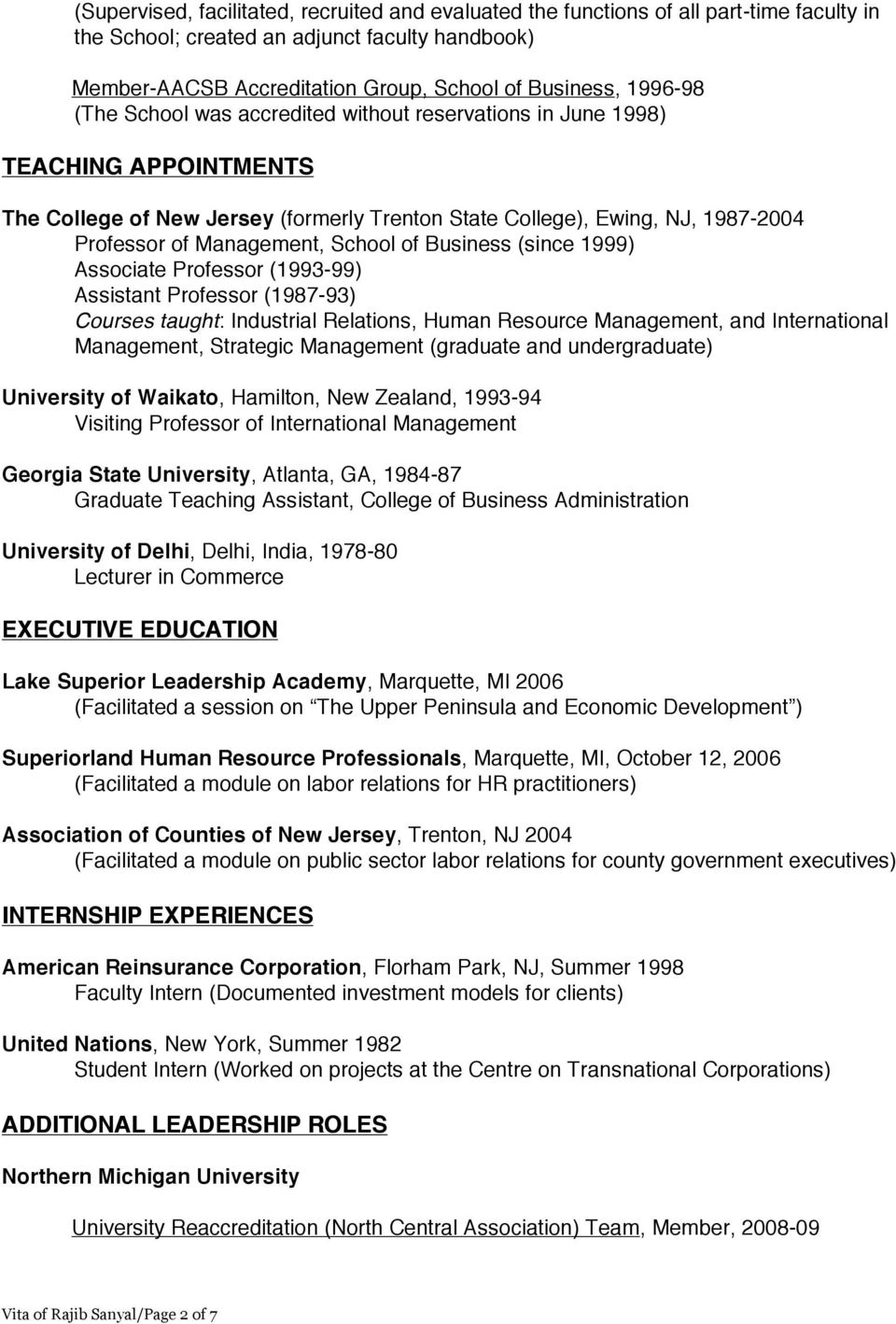 School of Business (since 1999) Associate Professor (1993-99) Assistant Professor (1987-93) Courses taught: Industrial Relations, Human Resource Management, and International Management, Strategic