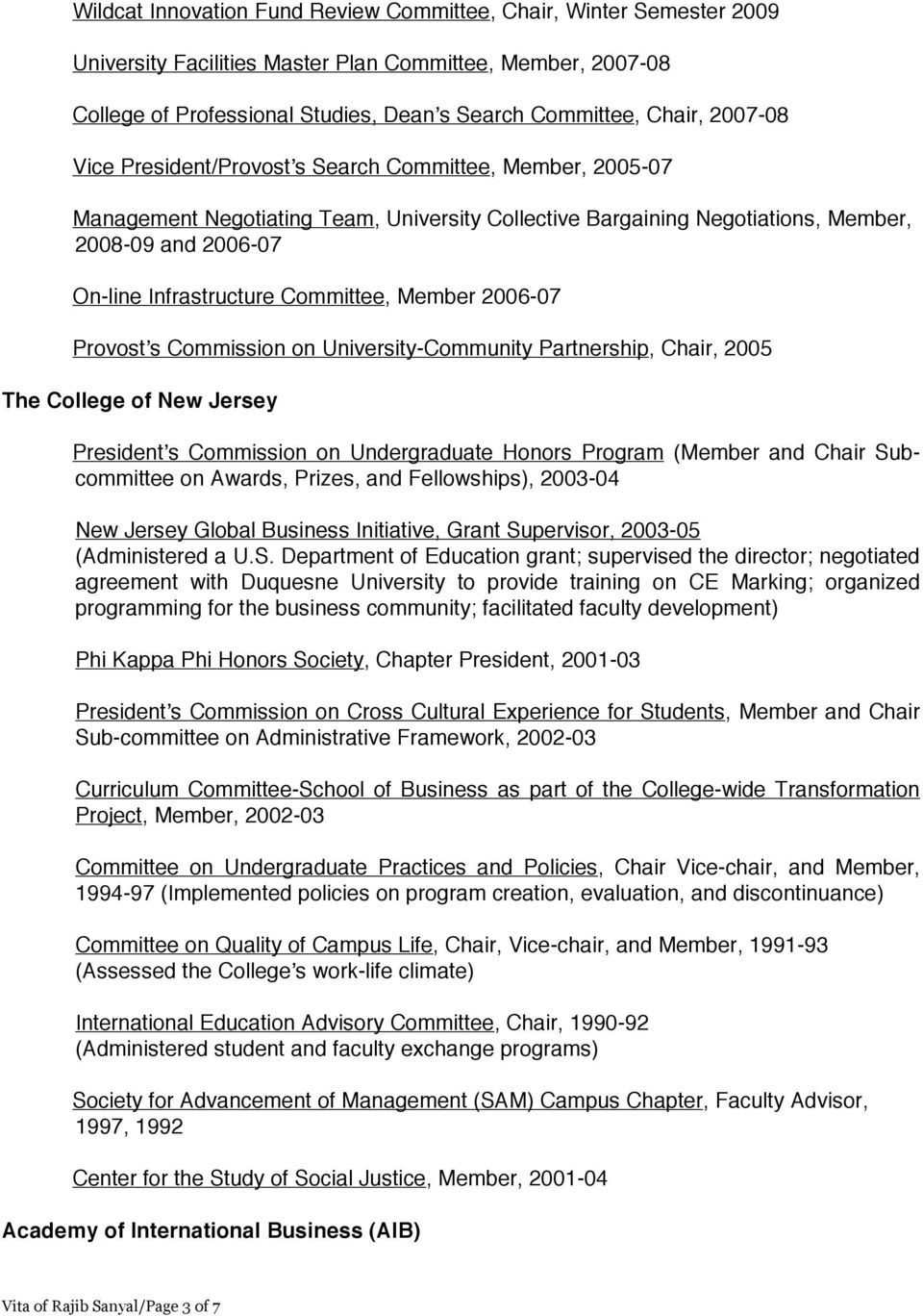 Committee, Member 2006-07 Provost's Commission on University-Community Partnership, Chair, 2005 The College of New Jersey President's Commission on Undergraduate Honors Program (Member and Chair