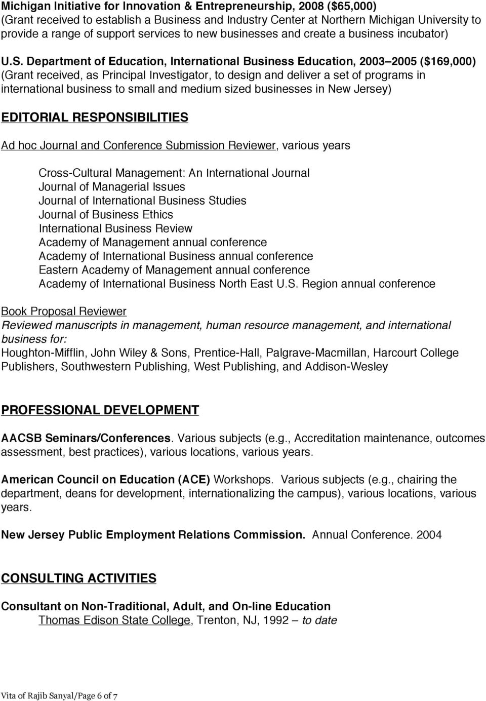 Department of Education, International Business Education, 2003 2005 ($169,000) (Grant received, as Principal Investigator, to design and deliver a set of programs in international business to small