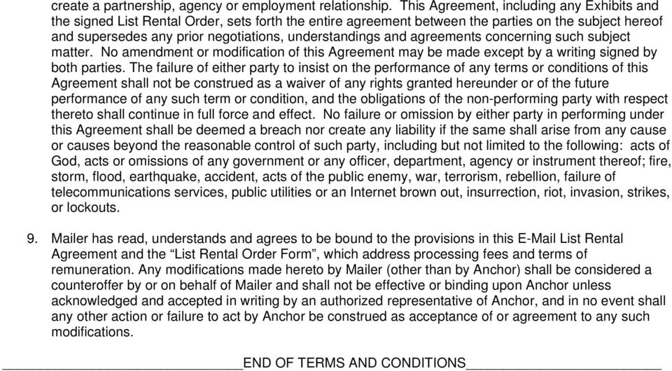 understandings and agreements concerning such subject matter. No amendment or modification of this Agreement may be made except by a writing signed by both parties.
