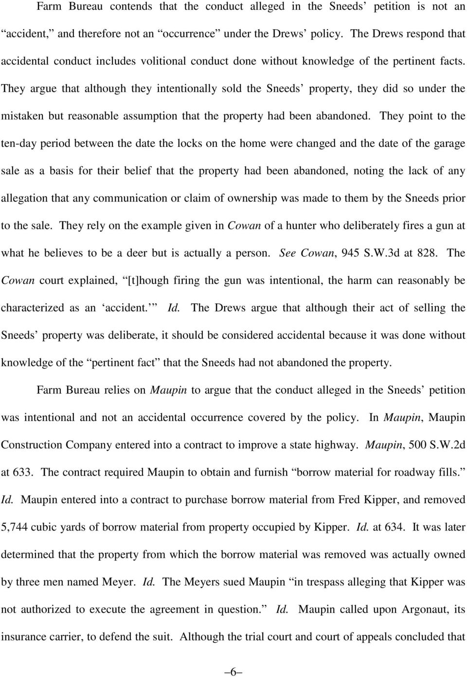 They argue that although they intentionally sold the Sneeds property, they did so under the mistaken but reasonable assumption that the property had been abandoned.
