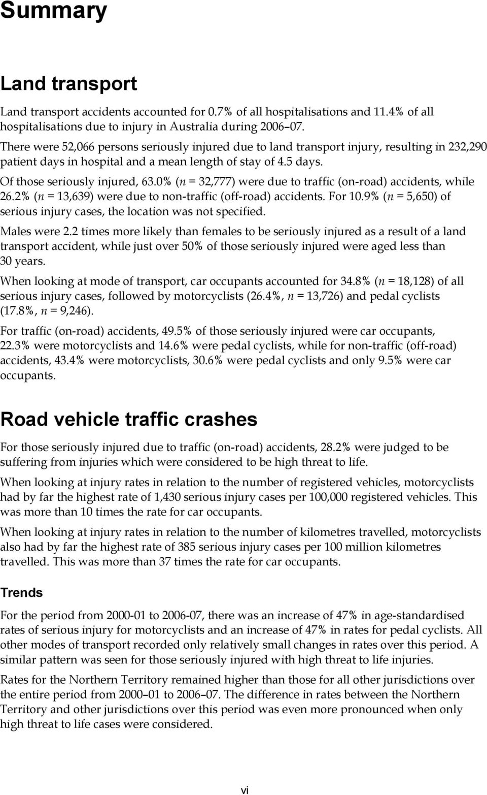 0% (n = 32,777) were due to traffic (on-road) accidents, while 26.2% (n = 13,639) were due to non-traffic (off-road) accidents. For 10.
