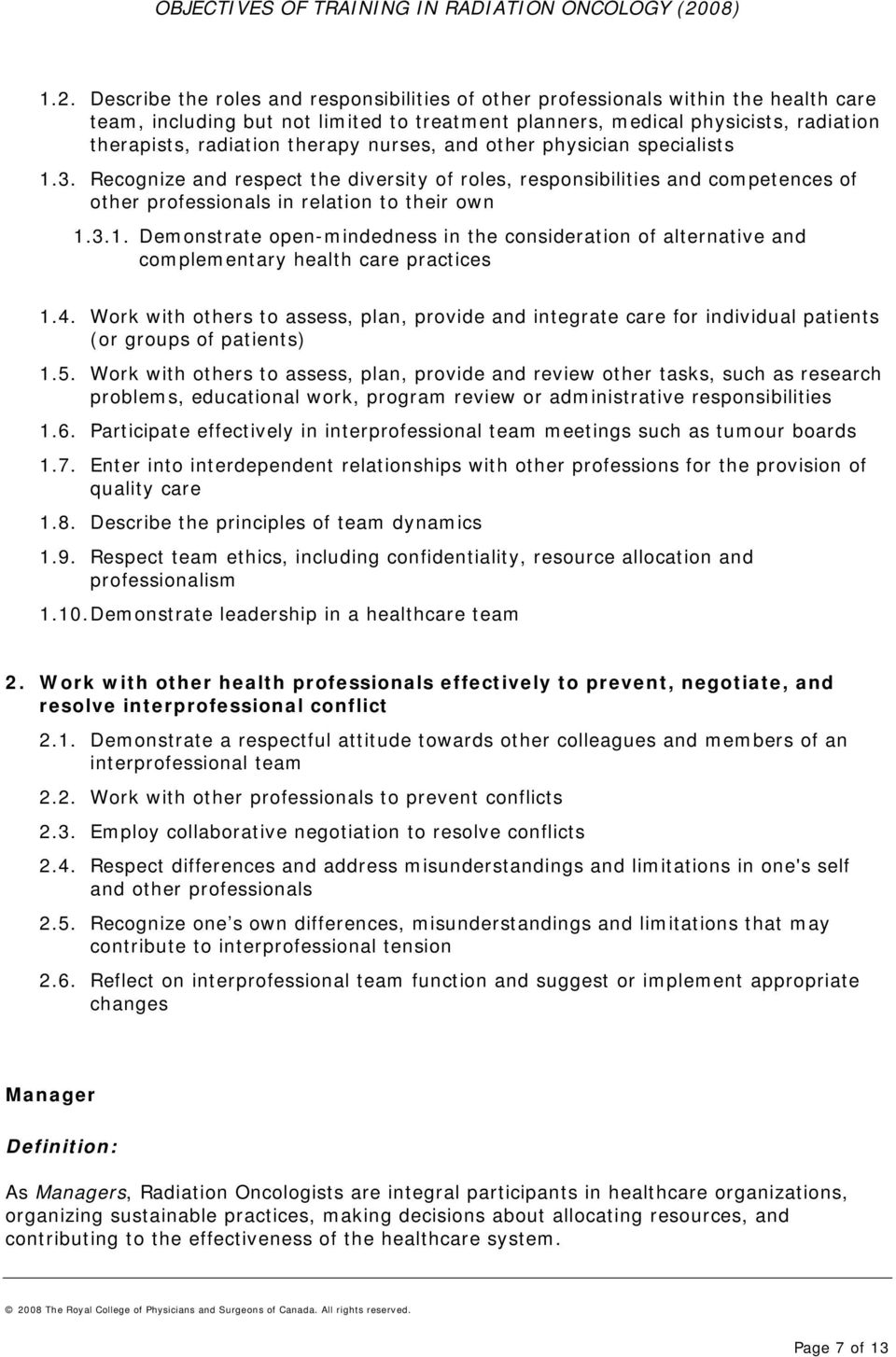 4. Work with others to assess, plan, provide and integrate care for individual patients (or groups of patients) 1.5.