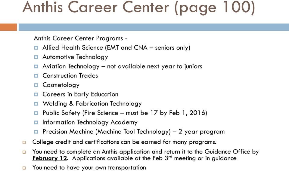 Information Technology Academy Precision Machine (Machine Tool Technology) 2 year program College credit and certifications can be earned for many programs.
