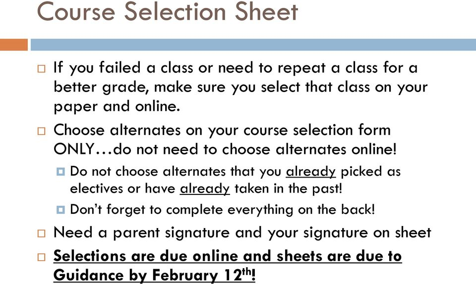 Do not choose alternates that you already picked as electives or have already taken in the past!