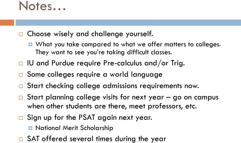 Some colleges require a world language Start checking college admissions requirements now.