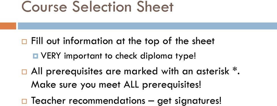 All prerequisites are marked with an asterisk *.