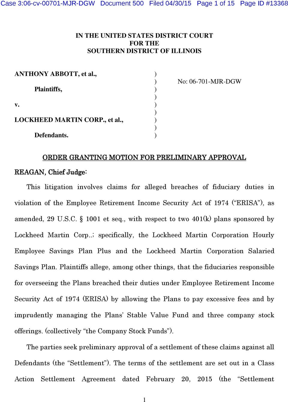 ) ORDER GRANTING MOTION FOR PRELIMINARY APPROVAL REAGAN, Chief Judge: This litigation involves claims for alleged breaches of fiduciary duties in violation of the Employee Retirement Income Security