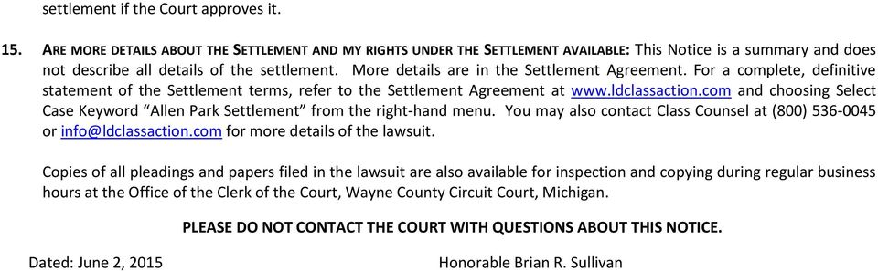 More details are in the Settlement Agreement. For a complete, definitive statement of the Settlement terms, refer to the Settlement Agreement at www.ldclassaction.