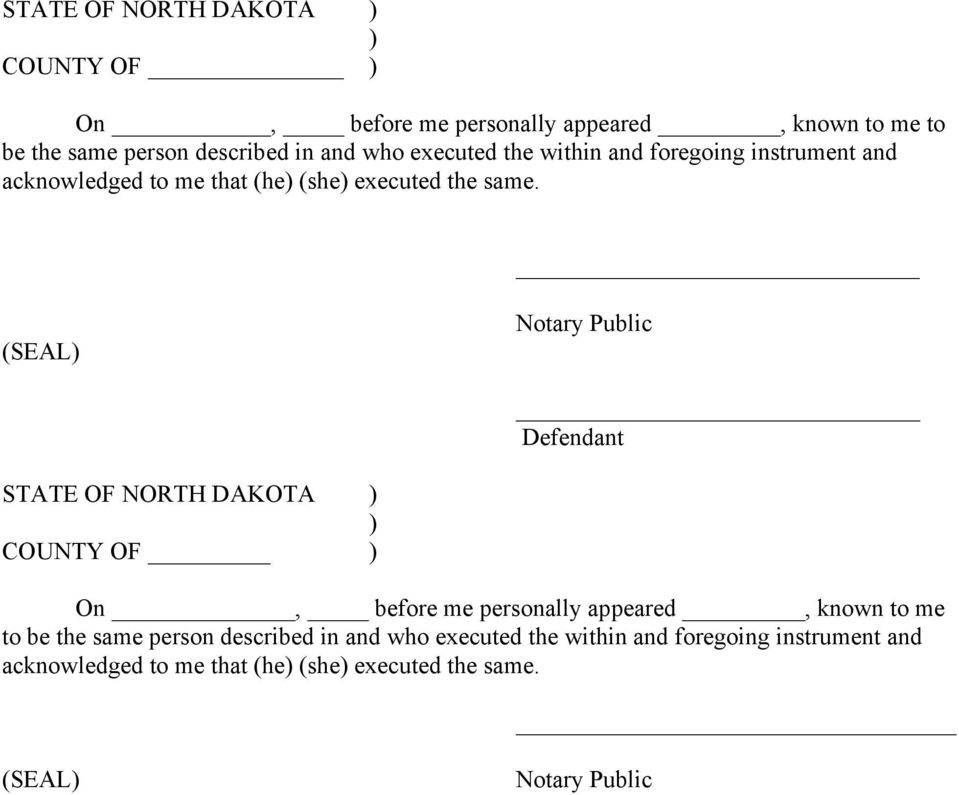 (SEAL) Notary Public Defendant   (SEAL) Notary Public