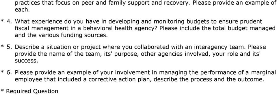 Please include the total budget managed and the various funding sources. * 5. Describe a situation or project where you collaborated with an interagency team.