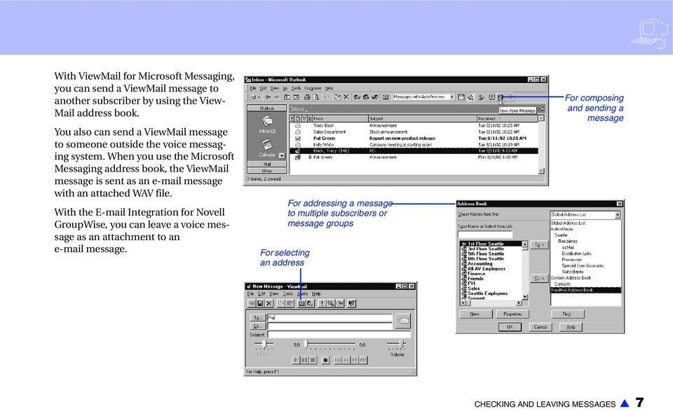 When you use the Microsoft Messaging address book, the ViewMail message is sent as an e-mail message with an attached WAV file.