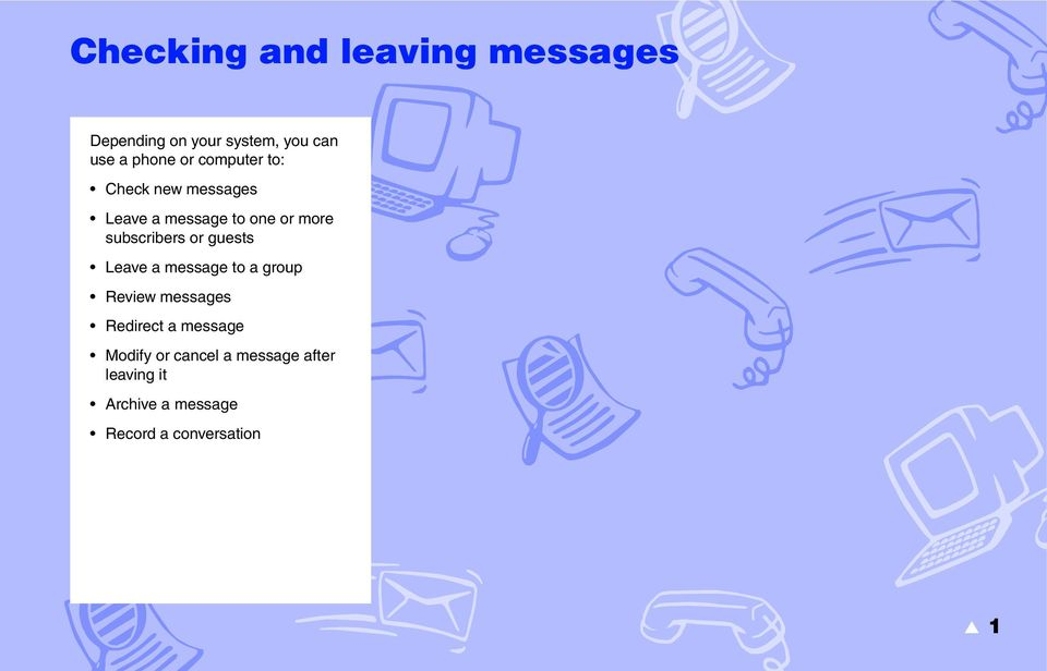 or guests Leave a message to a group Review messages Redirect a message