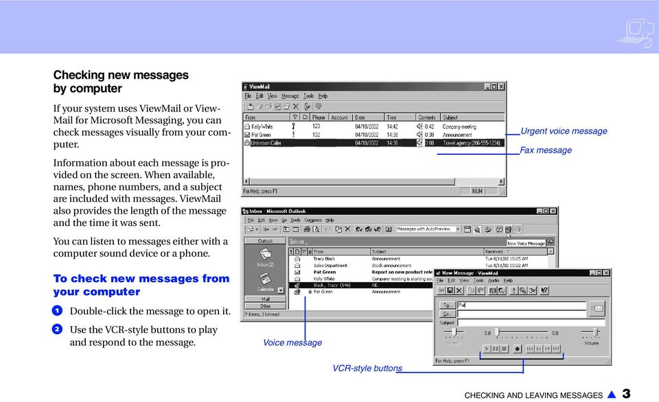 ViewMail also provides the length of the message and the time it was sent. You can listen to messages either with a computer sound device or a phone.