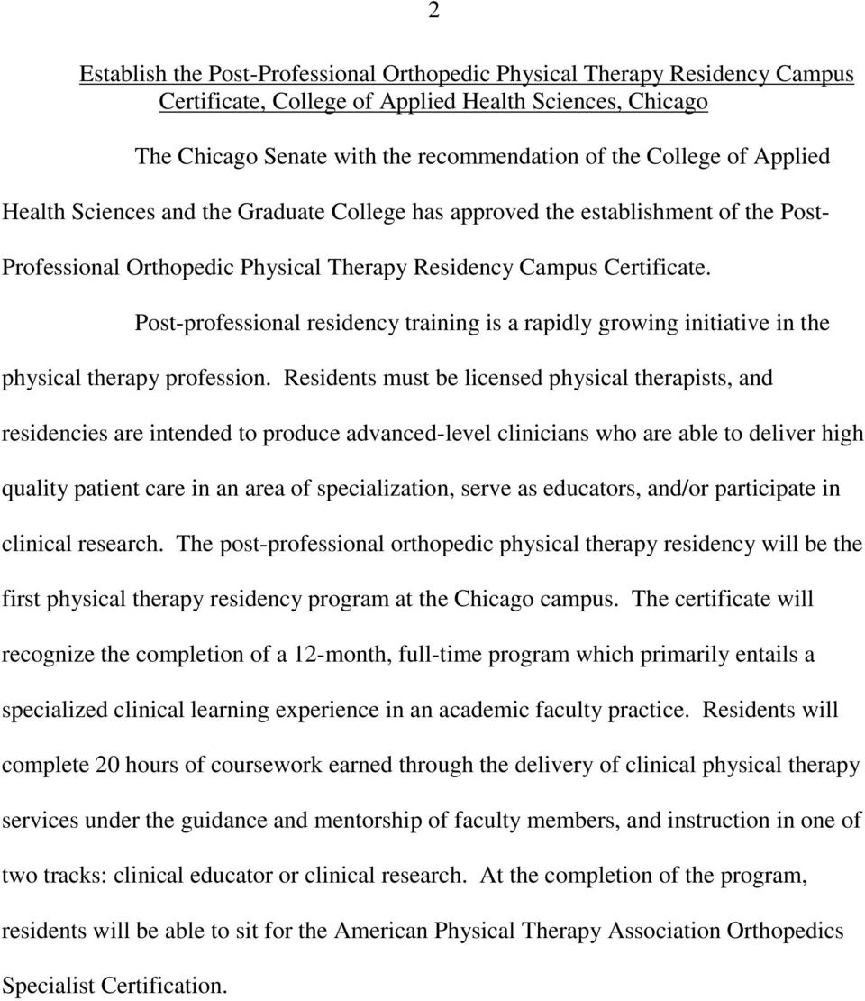 Post-professional residency training is a rapidly growing initiative in the physical therapy profession.