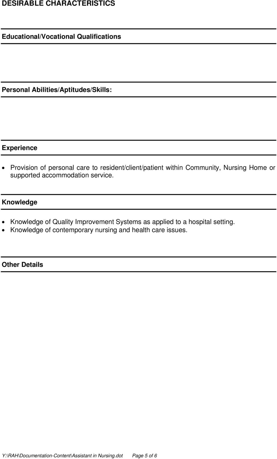 service. Knowledge Knowledge of Quality Improvement Systems as applied to a hospital setting.