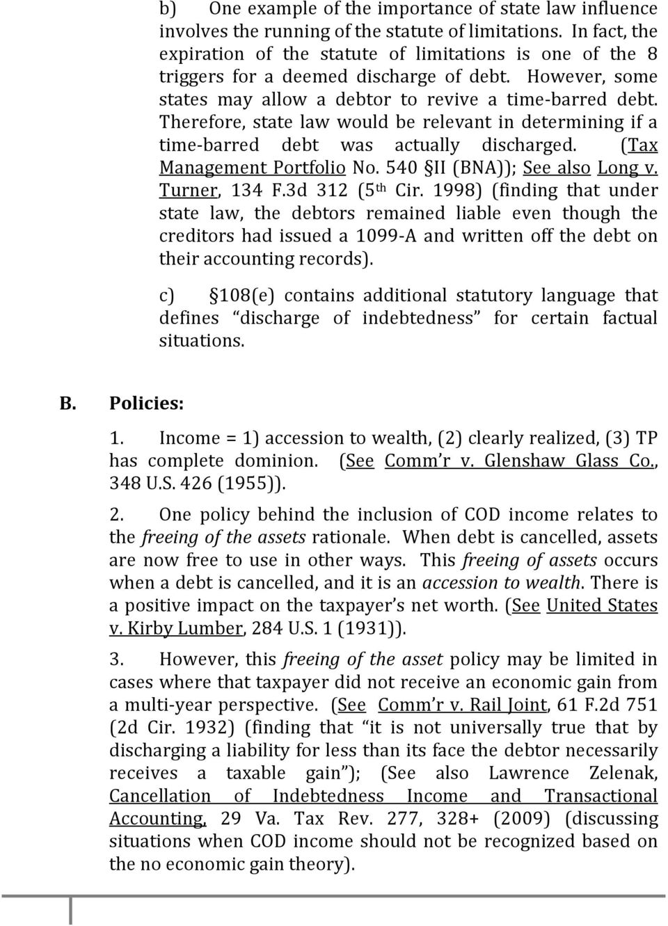 Therefore, state law would be relevant in determining if a time-barred debt was actually discharged. (Tax Management Portfolio No. 540 II(BNA)); See also Long v. Turner, 134 F.3d 312 (5 th Cir.