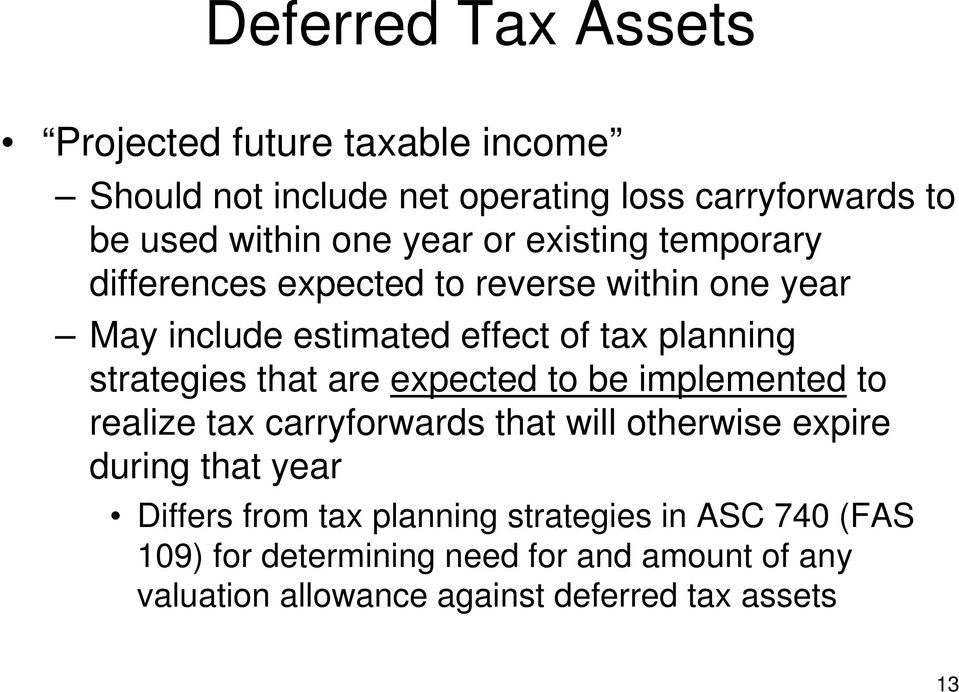 expected to be implemented to realize tax carryforwards that will otherwise expire during that year Differs from tax