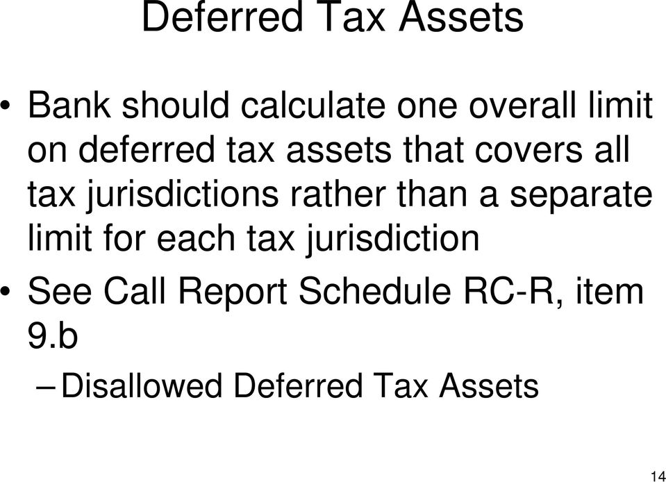 separate limit for each tax jurisdiction See Call Report