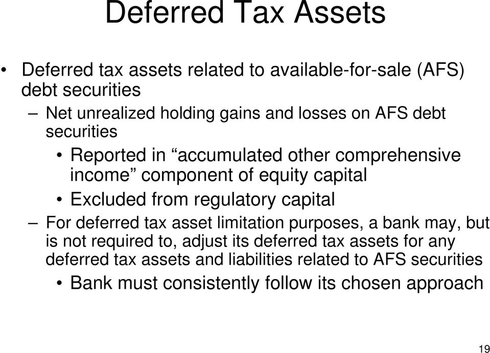 capital For deferred tax asset limitation purposes, a bank may, but is not required to, adjust its deferred tax assets