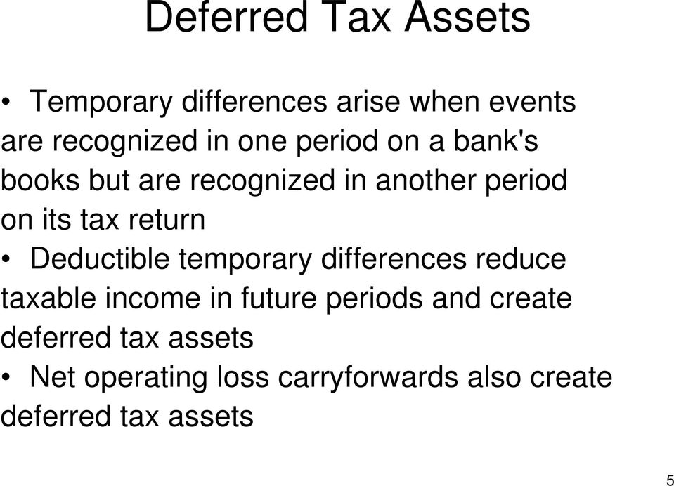 Deductible temporary differences reduce taxable income in future periods and
