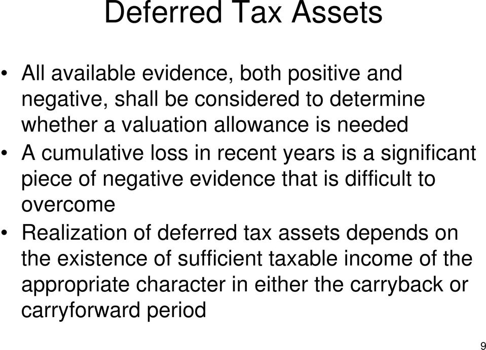 evidence that is difficult to overcome Realization of deferred tax assets depends on the existence
