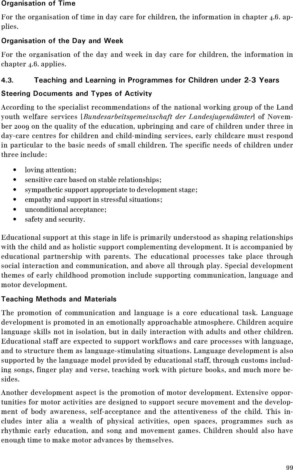 Teaching and Learning in Programmes for Children under 2-3 Years Steering Documents and Types of Activity According to the specialist recommendations of the national working group of the Land youth