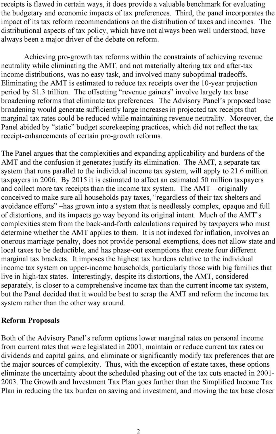 The distributional aspects of tax policy, which have not always been well understood, have always been a major driver of the debate on reform.