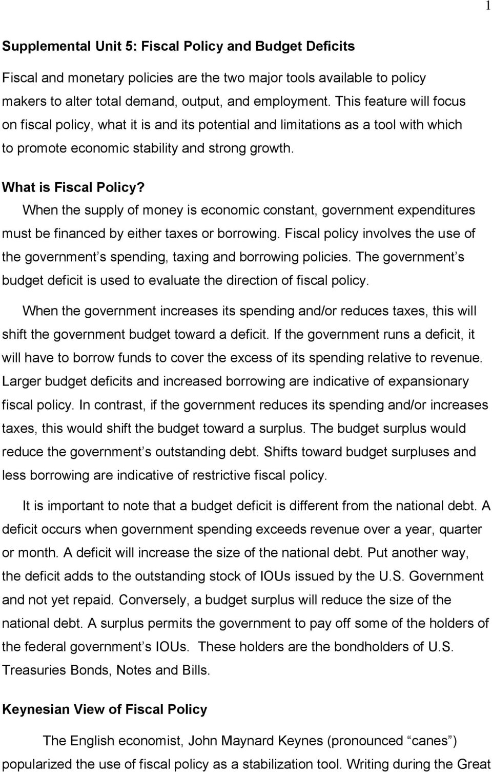 When the supply of money is economic constant, government expenditures must be financed by either taxes or borrowing.
