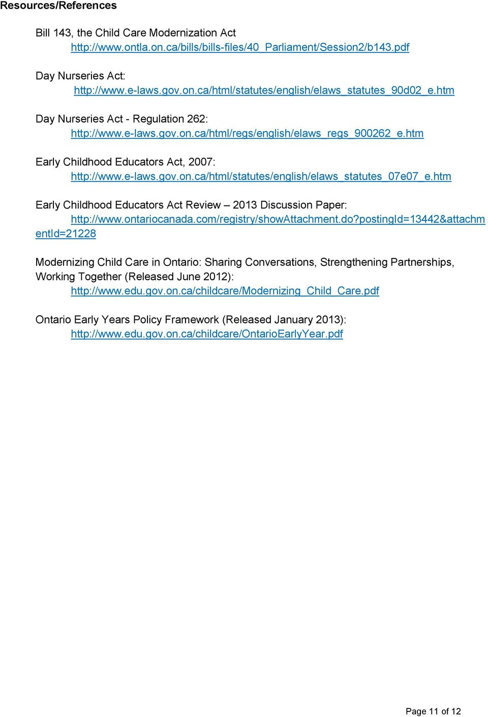 htm Early Childhood Educators Act Review 2013 Discussion Paper: http://www.ontariocanada.com/registry/showattachment.do?
