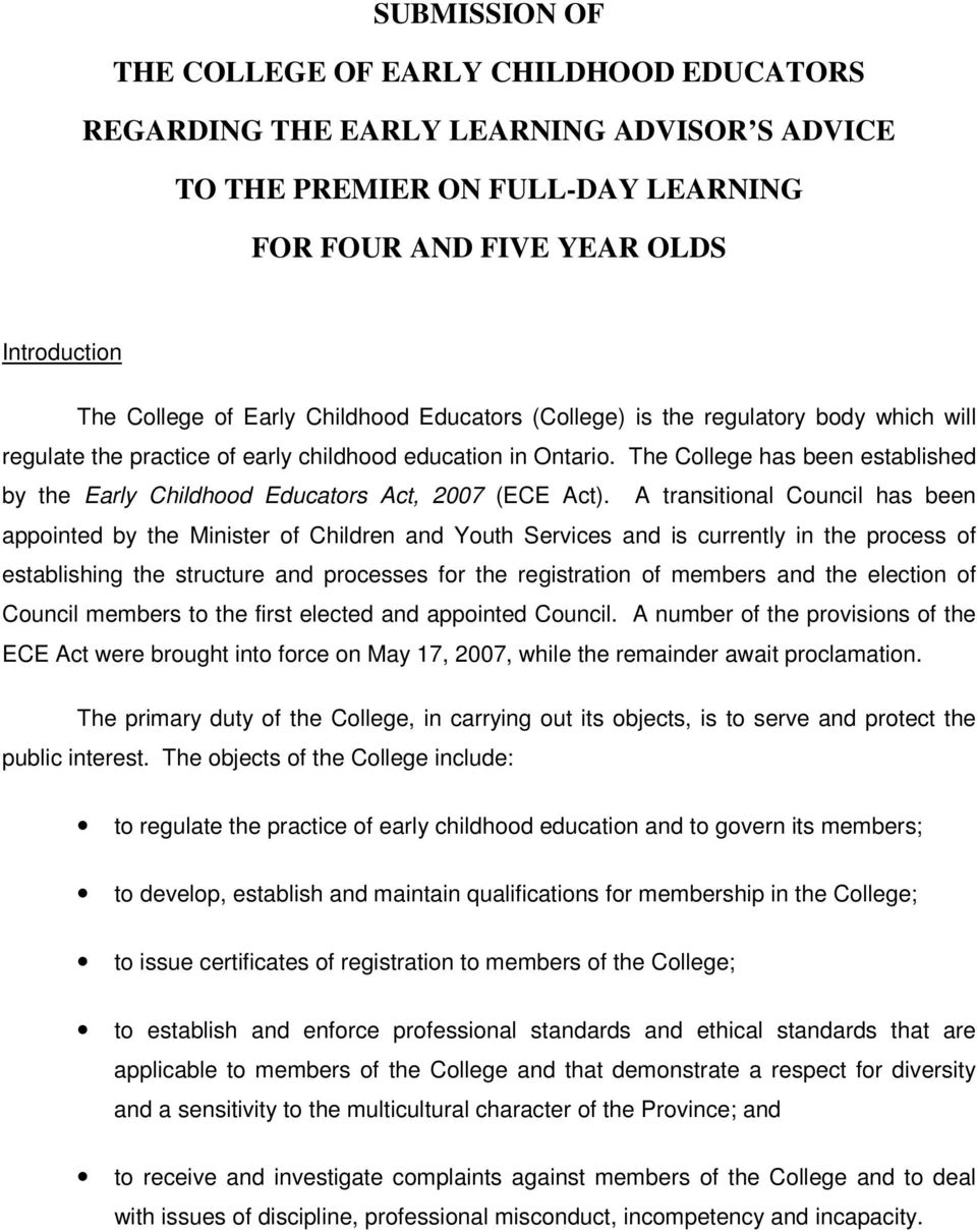 The College has been established by the Early Childhood Educators Act, 2007 (ECE Act).