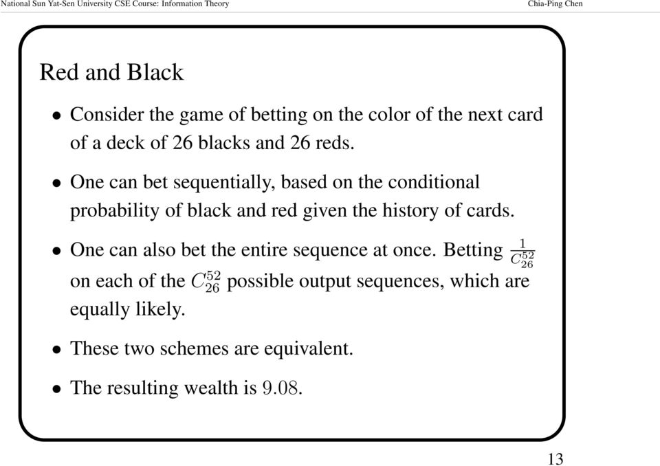 of cards. One can also bet the entire sequence at once.
