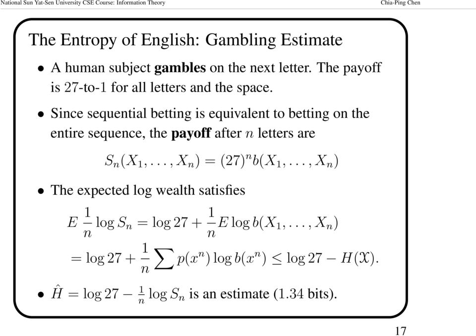 Since sequential betting is equivalent to betting on the entire sequence, the payoff after n letters are S n (X 1,.