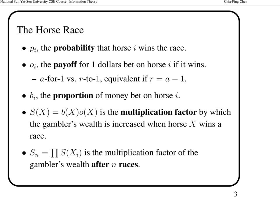 b i, the proportion of money bet on horse i.