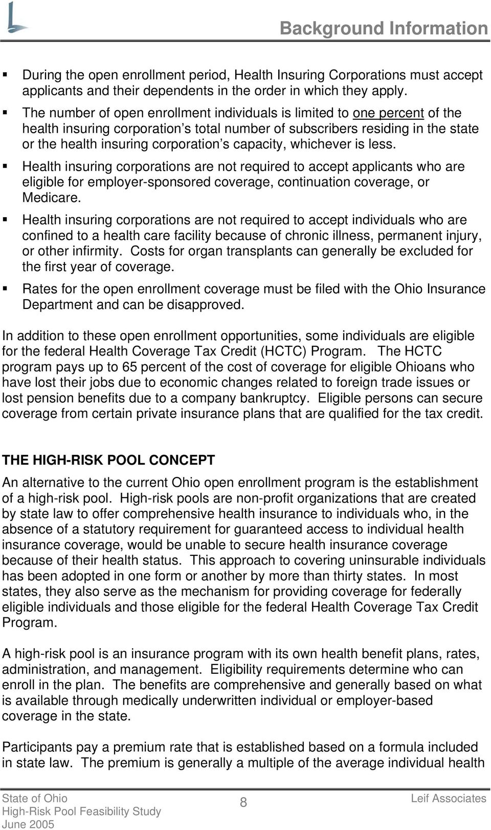 capacity, whichever is less. Health insuring corporations are not required to accept applicants who are eligible for employer-sponsored coverage, continuation coverage, or Medicare.